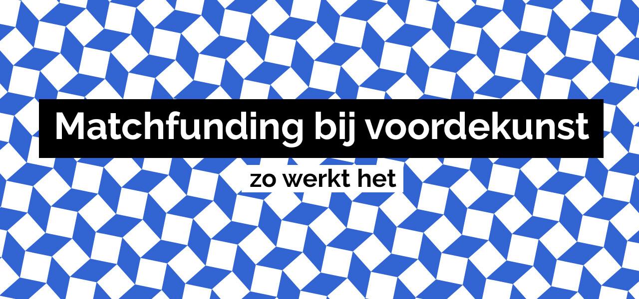 Matchfunding bij voordekunst: zo werkt het