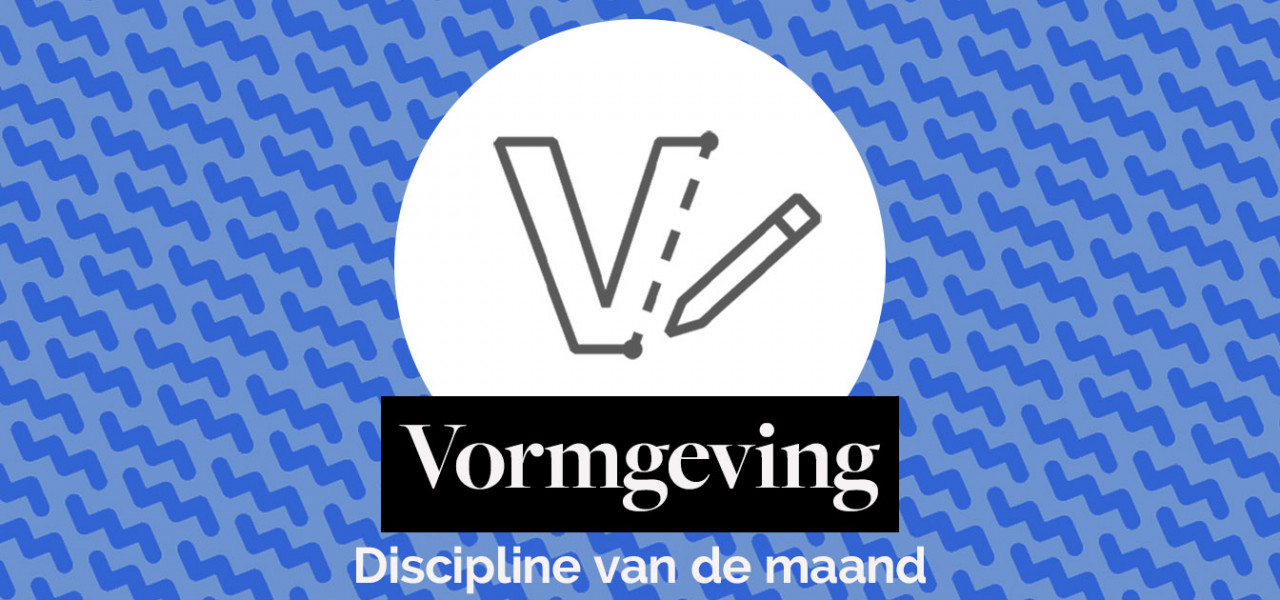 Discipline van de maand: vormgeving!